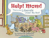Help!_Mom!_There_Are_Liberals