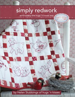 Simply Redwork: Embroidery the Hugs 'n Kisses Way SIMPLY REDWORK [ Helen Stubbings ]
