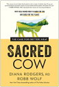 Sacred Cow: The Case for (Better) Meat: Why Well-Raised Meat Is Good for You and Good for the Planet SACRED CO…