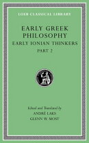 Early Greek Philosophy, Volume III: Early Ionian Thinkers, Part 2