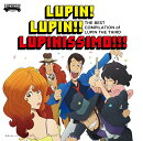 〜「ルパン三世のテーマ」誕生40周年記念作品〜 THE BEST COMPILATION of LUPIN THE THIRD 『LUPIN! LUPIN!! LUPINISSIMO!!!』 (限定盤 CD+DVD)