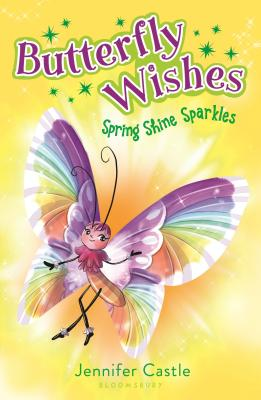 Butterfly Wishes: Spring Shine Sparkles BUTTERFLY WISHES SPRING SHINE (Butterfly Wishes) [ Jennifer Castle ]