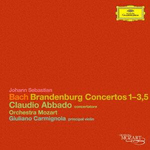 J.S.バッハ:ブランデンブルク協奏曲 第1番〜第3番、第5番 [ クラウディオ・アバド ]