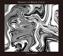 Reason of Black Color (初回限定盤 CD+DVD)