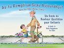 As-tu Rempli un Seau Aujourd'hui?: Un Guide Du Bonheur Quotidien Pour Enfants