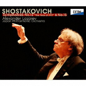 ショスタコーヴィチ:交響曲 第12番「1917年」 第15番 [ ラザレフ 日本フィル ]