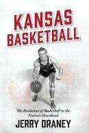 Kansas Basketball: The Evolution of Basketball in the Nation's Heartland