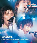 "w-inds.""THE SYSTEM OF ALIVE""Tour 2003【Blu-ray】"