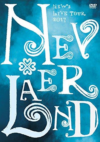 NEWS LIVE TOUR 2017 NEVERLAND(DVD 通常盤) [ NEWS ]