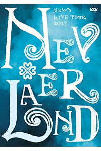NEWSLIVETOUR2017NEVERLAND(DVD通常盤)[NEWS]