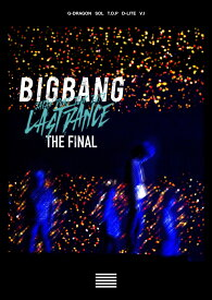 BIGBANG JAPAN DOME TOUR 2017 -LAST DANCE- : THE FINAL(DVD2枚組 スマプラ対応) [ BIGBANG ]