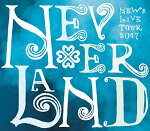 NEWSLIVETOUR2017NEVERLAND(Blu-ray初回盤)【Blu-ray】[NEWS]