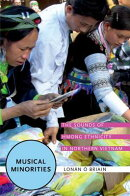 Musical Minorities: The Sounds of Hmong Ethnicity in Northern Vietnam