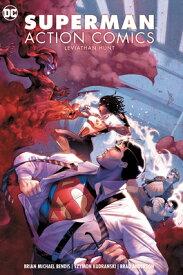 Superman: Action Comics Vol. 3: Leviathan Hunt SUPERMAN ACTION COMICS VOL 3 L [ Brian Michael Bendis ]