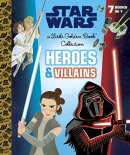 Heroes and Villains Little Golden Book Collection (Star Wars)