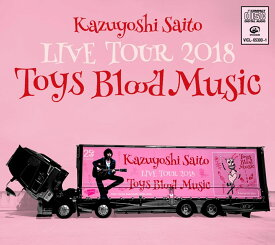 KAZUYOSHI SAITO LIVE TOUR 2018 Toys Blood Music Live at 山梨コラニー文化ホール 2018.6.2 [ 斉藤和義 ]
