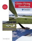 Glider Flying Handbook (Federal Aviation Administration): FAA-H-8083-13a