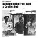 【輸入盤】Dubbing In The Front Yard & Conflict Dub