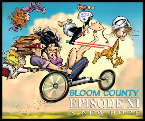 Bloom County Episode XI: A New Hope BLOOM COUNTY EPISODE XI A NEW (Bloom County) [ Berkeley Breathed ]