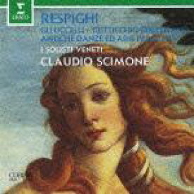 WARNER CLASSICS NEXT BEST 100 23::レスピーギ:ボッティチェリの3枚の絵、組曲≪鳥≫、リュートのための古風な舞曲とアリア第1&3組曲 [ クラウディオ・シモーネ ]