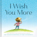 I WISH YOU MORE(H) [ AMY KROUSE ROSENTHAL ]