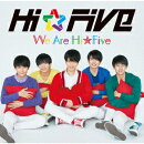 We are Hi☆Five (初回限定盤 CD+DVD)
