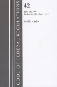PublicHealth:Parts1to399[NationalArchivesandRecordsAdministra]