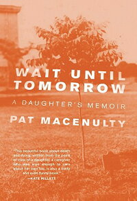 WaitUntilTomorrow:ADaughter'sMemoir