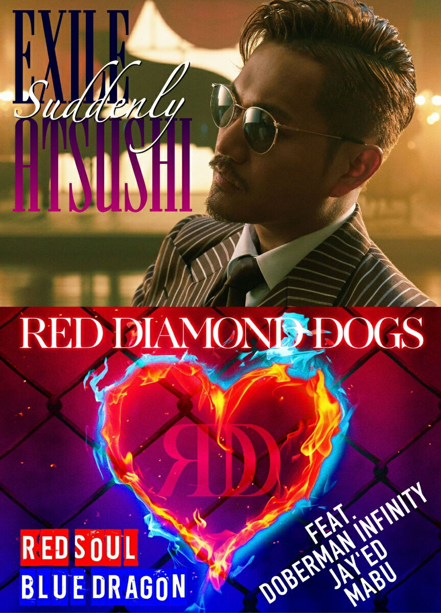 Suddenly / RED SOUL BLUE DRAGON (CD+3Blu-ray) [ EXILE ATSUSHI/RED DIAMOND DOGS ]