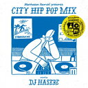 Manhattan Records presents CITY HIP POP MIX - Special Chapter - mixed by DJ HASE...