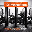 T2 トレインスポッティング -オリジナル・サウンドトラック [ (オリジナル・サウンドトラック) ]