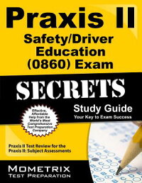 PraxisIISafety/DriverEducation(0860)ExamSecretsStudyGuide:PraxisIITestReviewforthePra[PraxisIIExamSecretsTestPrepTeam]