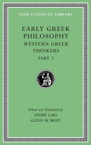 Early Greek Philosophy, Volume V: Western Greek Thinkers, Part 2