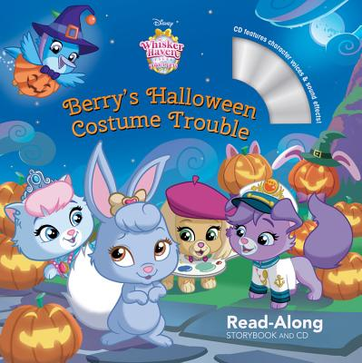 Whisker Haven Tales with the Palace Pets: Berry's Halloween Costume Trouble: Read-Along Storybook an [ Disney Storybook Art Team ]