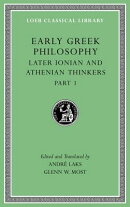 Early Greek Philosophy, Volume VI: Later Ionian and Athenian Thinkers, Part 1