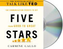 Five Stars: The Communication Secrets to Get from Good to Great