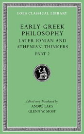 Early Greek Philosophy, Volume VII: Later Ionian and Athenian Thinkers, Part 2 EARLY GREEK PHILOSOPHY VOLUME (Loeb Classical Library) [ Andre Laks ]