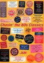 Chasin' the 80s Classics [ JAM ]