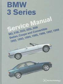 BMW 3 Series Service Manual: M3, 318i, 323i, 325i, 328i, Sedan, Coupe and Convertible 1992, 1993, 19 BMW 3 SERIES SERVICE MANUAL [ Bentley Publishers ]