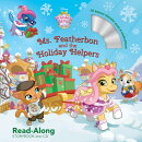 Whisker Haven Tales with the Palace Pets: Ms. Featherbon and the Holiday Helpers [With Audio CD]