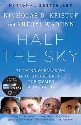 Half the Sky: Turning Oppression Into Opportunity for Women Worldwide HALF THE SKY [ Nicholas D. Kristof ]