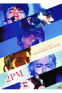 "2PM/2PM_1st_Concert_in_SEOUL""DON'T_STOP_CAN'T_STOP""〈初回生産限定盤・2枚組〉"