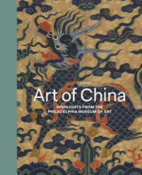 Art of China: Highlights from the Philadelphia Museum of Art
