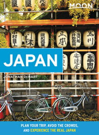 Moon Japan: Plan Your Trip, Avoid the Crowds, and Experience the Real Japan MOON JAPAN (Travel Guide) [ Jonathan Dehart ]