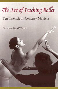 The_Art_of_Teaching_Ballet:_Te