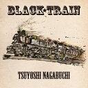 BLACK TRAIN (初回限定盤 CD+DVD) [ 長渕剛 ]