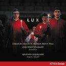 【輸入盤】『LUX(光)』 聖アンデレ&パウロ教会合唱団、ジョナサン・オルデンガーム(オルガン)