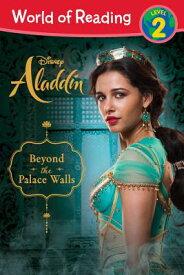 World of Reading: Aladdin Beyond the Palace Walls: Level 2 WORLD OF READING ALADDIN BEYON (World of Reading) [ Disney Book Group ]