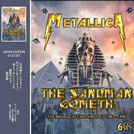 【輸入盤】Sandman Cometh: The Legendary Broadcasts (6CD) [ Metallica ]