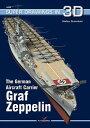 The German Aircraft Carrier Graf Zeppelin GERMAN AIRCRAFT CARRIER GRAF Z (Super ...